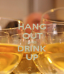 HANG OUT AND DRINK UP - Personalised Poster A1 size