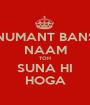 HANUMANT BANSAL NAAM TOH SUNA HI HOGA - Personalised Poster A1 size