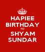 HAPIEE BIRTHDAY TO SHYAM SUNDAR - Personalised Poster A1 size