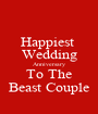 Happiest  Wedding Anniversary To The Beast Couple - Personalised Poster A1 size