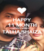 HAPPY 11 MONTH ANNIVERSARY TALHA/SHAIZA  - Personalised Poster A1 size