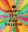 HAPPY  12th  BIRTHDAY  EVIE  FALLON  - Personalised Poster A1 size