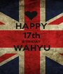 HAPPY 17th BITRHDAY WAHYU  - Personalised Poster A1 size