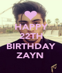 HAPPY 22TH  BIRTHDAY ZAYN  - Personalised Poster A1 size