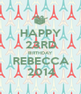HAPPY 23RD BIRTHDAY REBECCA 2014 - Personalised Poster A1 size