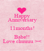 Happy Anniversary 11months! Babe!! Love chuuuu >< - Personalised Poster A1 size