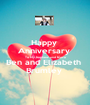 Happy  Anniversary  To My Nephew and Niece Ben and Elizabeth  Brumley  - Personalised Poster A1 size