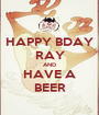 HAPPY BDAY RAY AND HAVE A BEER - Personalised Poster A1 size