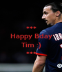 *** Happy Bday  Tim :) *** - Personalised Poster A1 size