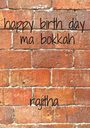 happy birth day  ma bokkah    rajitha - Personalised Poster A1 size
