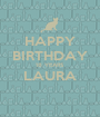 HAPPY BIRTHDAY 18 YEARS LAURA  - Personalised Poster A1 size