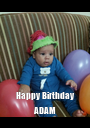 Happy Birthday ADAM - Personalised Poster A1 size