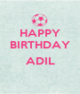 HAPPY BIRTHDAY  ADIL  - Personalised Poster A1 size