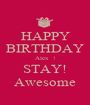 HAPPY BIRTHDAY Alex  ! STAY! Awesome - Personalised Poster A1 size