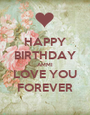 HAPPY BIRTHDAY AMMI LOVE YOU FOREVER - Personalised Poster A1 size