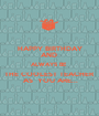 HAPPY BIRTHDAY AND  ALWAYS BE  THE COOLEST TEACHER  AS  YOU ARE... - Personalised Poster A1 size