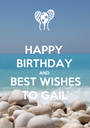 HAPPY BIRTHDAY AND BEST WISHES TO GAIL - Personalised Poster A1 size
