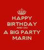 HAPPY BIRTHDAY AND DO A BIG PARTY MARIN - Personalised Poster A1 size