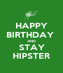HAPPY BIRTHDAY  AND STAY HIPSTER - Personalised Poster A1 size