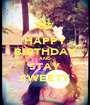 HAPPY BIRTHDAY AND STAY SWEETY - Personalised Poster A1 size