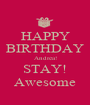 HAPPY BIRTHDAY Andrea! STAY! Awesome - Personalised Poster A1 size