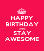 HAPPY BIRTHDAY Anna STAY AWESOME - Personalised Poster A1 size