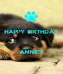 HAPPY BIRTHDAY    ANNIE!!! - Personalised Poster A1 size