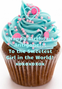 Happy Birthday Antigone!!! To the Sweetest  Girl in the World!  xoxoxoxox - Personalised Poster A1 size