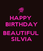 HAPPY  BIRTHDAY  BEAUTIFUL  SILVIA - Personalised Poster A1 size