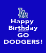 Happy  Birthday Charlene GO DODGERS! - Personalised Poster A1 size