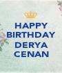 HAPPY BIRTHDAY  DERYA CENAN - Personalised Poster A1 size
