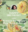 HAPPY BIRTHDAY *DIDI* *Always be Happy* May God bless u - Personalised Poster A1 size