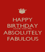 HAPPY BIRTHDAY EDDIE YOU ARE ABSOLUTELY FABULOUS - Personalised Poster A1 size