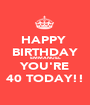 HAPPY  BIRTHDAY EMMANUEL YOU'RE 40 TODAY!! - Personalised Poster A1 size