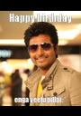 Happy birthday enga veetu pillai :* - Personalised Poster A1 size