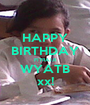 HAPPY BIRTHDAY FITRA.I.R WYATB xx! - Personalised Poster A1 size