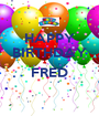 HAPPY BIRTHDAY  FRED  - Personalised Poster A1 size