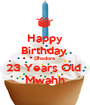 Happy Birthday  Ghadora  23 Years Old  Mwahh - Personalised Poster A1 size