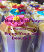 Happy Birthday  Gina My Wonderful Friend   Enjoy Your Day  Beauty !!  - Personalised Poster A1 size