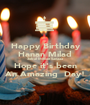 Happy Birthday Hanan Milad 3obal Million Sanaaa Hope it's been An Amazing  Day! - Personalised Poster A1 size