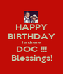 HAPPY BIRTHDAY handsome DOC !!! Blessings! - Personalised Poster A1 size