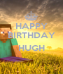 HAPPY BIRTHDAY  HUGH  - Personalised Poster A1 size