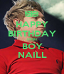 HAPPY BIRTHDAY IRISH BOY NAILL - Personalised Poster A1 size