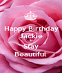 Happy Birthday Jackie &  Stay Beautiful  - Personalised Poster A1 size