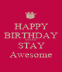 HAPPY BIRTHDAY Jennifer  STAY Awesome - Personalised Poster A1 size