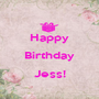 Happy Birthday Jess!  - Personalised Poster A1 size
