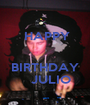 HAPPY       BIRTHDAY    JULIO - Personalised Poster A1 size