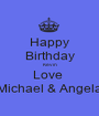 Happy Birthday Kevin Love  Michael & Angela - Personalised Poster A1 size