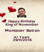 Happy Birthday  King of November  Montaser Batran 47 Years  29/11/2016 - Personalised Poster A1 size