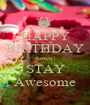 HAPPY BIRTHDAY Loren! STAY Awesome - Personalised Poster A1 size